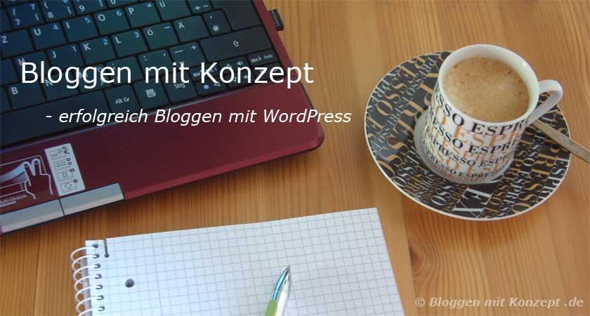 Bloggen mit Konzept